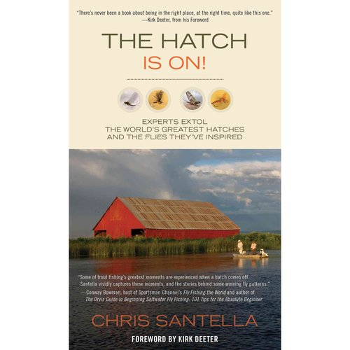The Hatch Is On!: Experts Extol the World's Greatest Hatches and the Flies They've Inspired