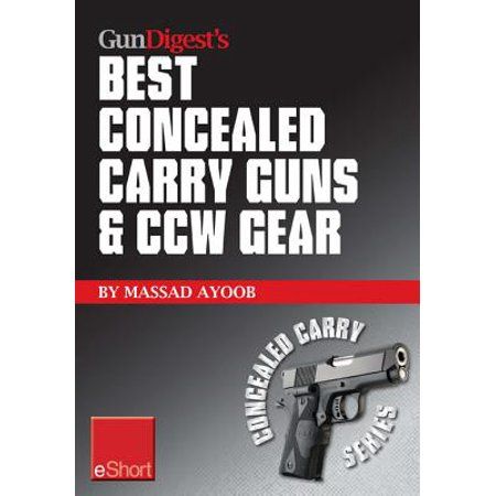 Gun Digest's Best Concealed Carry Guns & CCW Gear eShort -