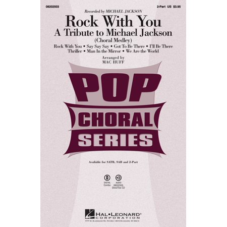 Hal Leonard Rock With You   A Tribute To Michael Jackson  Medley  2 Part By Michael Jackson Arranged By Mac Huff