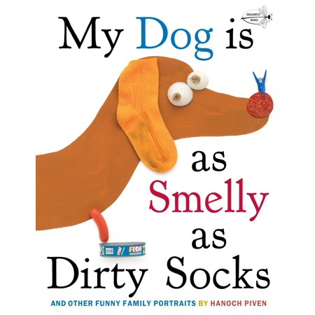 My Dog Is As Smelly As Dirty Socks : And Other Funny Family Portraits
