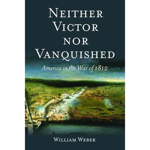 Neither Victor, Nor Vanquished: America in the War of 1812