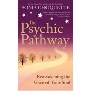 The Psychic Pathway: Reawakening the Voice of Your Soul (Paperback)