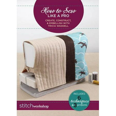 Stitch Workshop: How To Sew Like A Pro ()