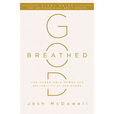 God Breathed  The Undeniable Power And Reliability Of Scripture  For Individuals And Adult Groups