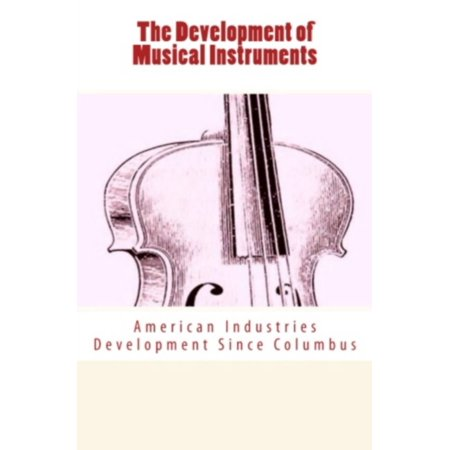 The Development of Musical Instruments - eBook (Mono Development)