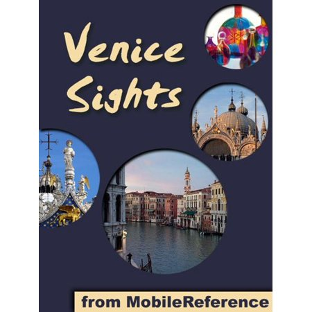 Venice Sights: a travel guide to the top 45 attractions in Venice, Italy (Mobi Sights) - eBook (Venice Italy Travel Guide)