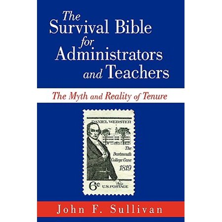 The Survival Bible for Administrators and Teachers : The Myth and Reality of