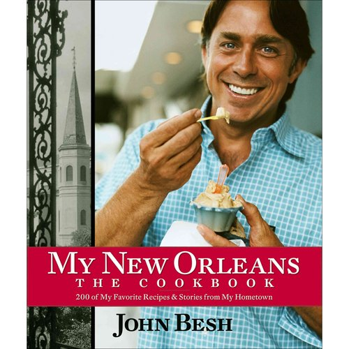 My New Orleans: 200 of My Favorite Recipes & Stories From My Hometown