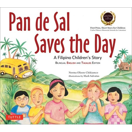 Pan de Sal Saves the Day : An Award-winning Children's Story from the Philippines [New Bilingual English and Tagalog Edition] Award Winning English Toffee