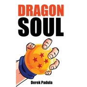 Dragon Soul: 30 Years of Dragon Ball Fandom (Hardcover)