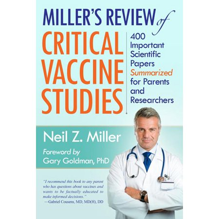 Miller's Review of Critical Vaccine Studies : 400 Important Scientific Papers Summarized for Parents and Researchers (Paperback)