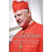 The Cardinal Müller Report : An Exclusive Interview on the State of the Church