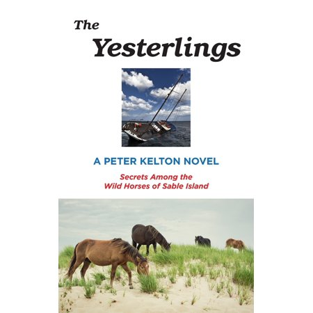 The Yesterlings : Secrets Among the Wild Horses of Sable (Wild Horses Of Sable Island Prints For Sale)
