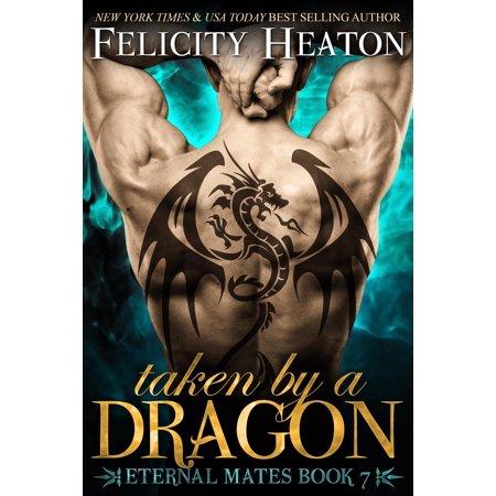 Taken by a Dragon (Eternal Mates Romance Series Book 7) - eBook