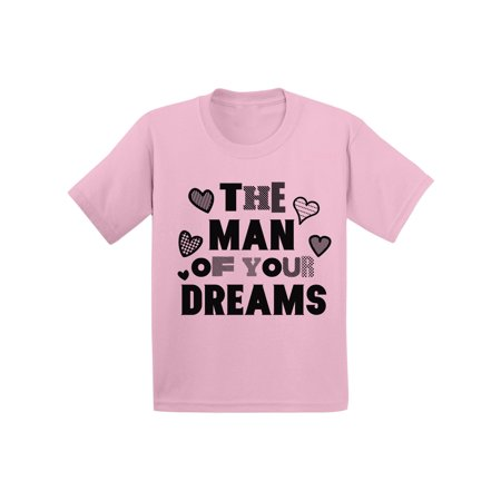 Awkward Styles The Man Of Your Dreams Tshirt for Toddler Boys Cute Gifts for Boys Mom Boys Valentine Shirt Funny Valentines Tshirt for Toddler Boys Valentine Gifts for Kids Cute Ladies Men Shirt - Dream Date Dress Up Boy Style