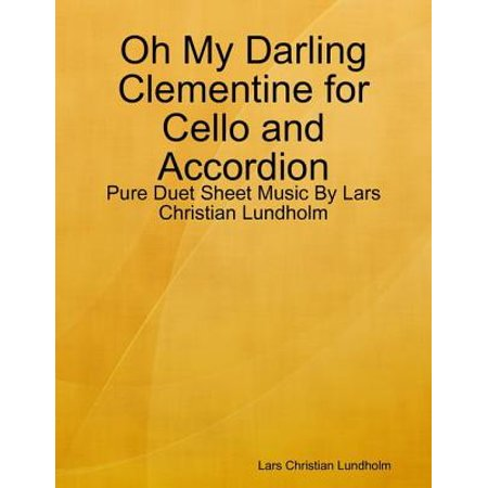 Oh My Darling Clementine for Cello and Accordion - Pure Duet Sheet Music By Lars Christian Lundholm - - Halloween Cello Sheet Music