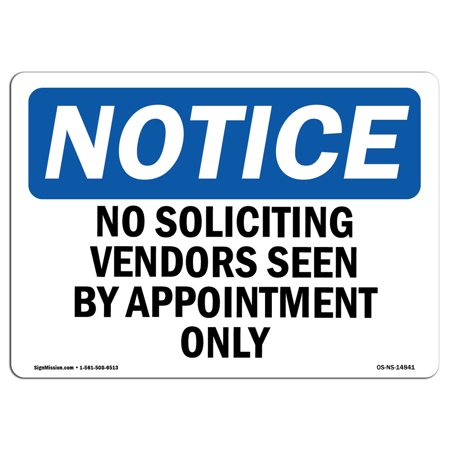 Vendor Mechanism - OSHA Notice Sign - No Soliciting Vendors Seen By Appointment Only | Choose from: Aluminum, Rigid Plastic or Vinyl Label Decal | Protect Your Business, Work Site, Warehouse & Shop |  Made in the USA