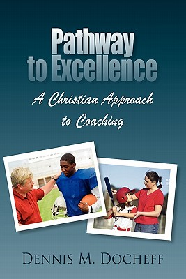 Pathway to Excellence: A Christian Approach to Coaching