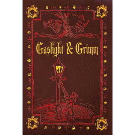 Gaslight & Grimm: Steampunk Faerie Tales by