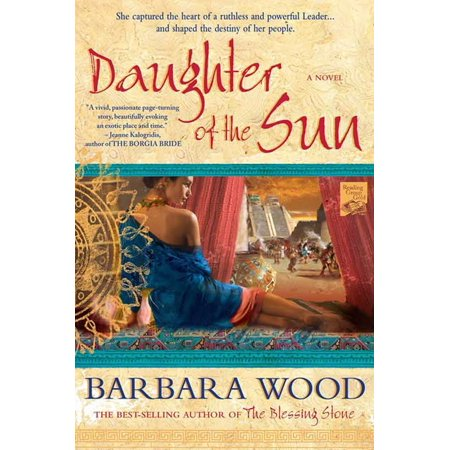 Daughter of the Sun : A Novel of The Toltec (Barbara Wood Green City In The Sun)