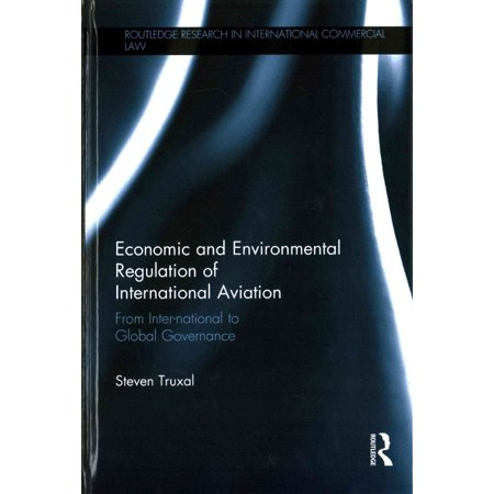 Economic and Environmental Regulation of International Aviation: From Inter-National to Global Governance