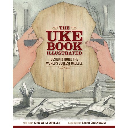 The Uke Book Illustrated : Design and Build the World's Coolest (The Coolest Shoes In The World For Sale)