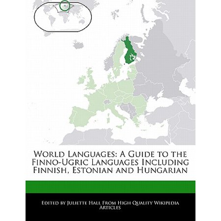 World Languages : A Guide to the Finno-Ugric Languages Including Finnish, Estonian and Hungarian (Hungarian Language Assimil)