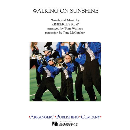 Arrangers Walking on Sunshine Marching Band Level 3 by Katrina and the Waves Arranged by Tom (Katrina And The Waves Love Shine A Light)