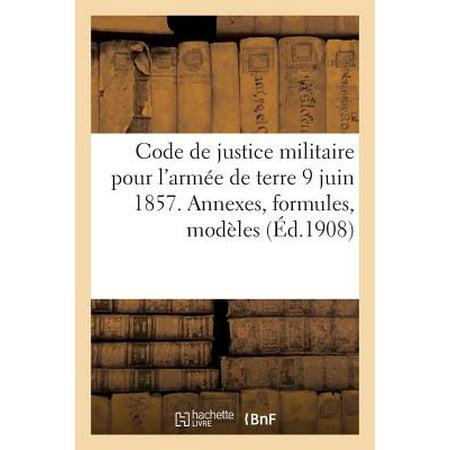 Justice Shipping Code (Code de Justice Militaire Pour l'Arm�e de Terre 9 Juin 1857. Annexes, Formules,)