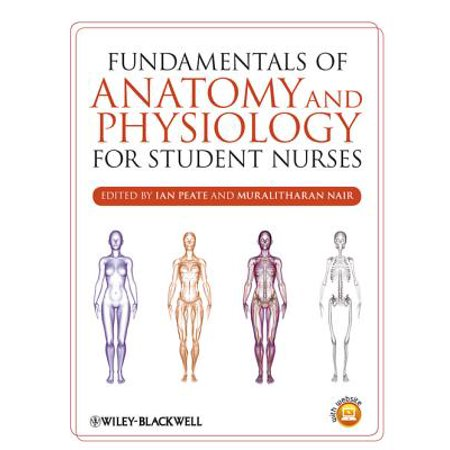 Fundamentals of Anatomy and Physiology for Student Nurses -