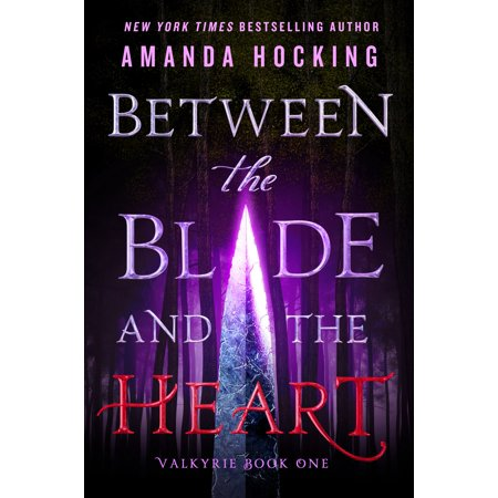 - Between the Blade and the Heart : Valkyrie Book One