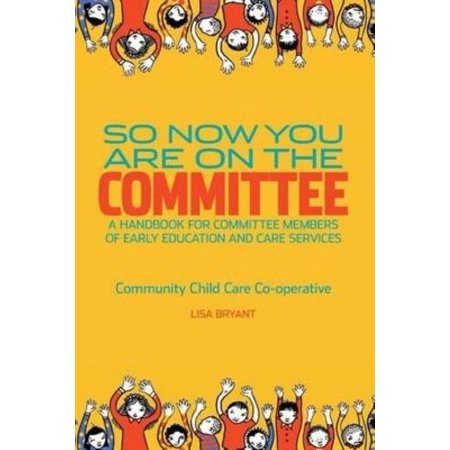 So Now You Are On The Committee  A Handbook For Committee Members Of Childrens Services