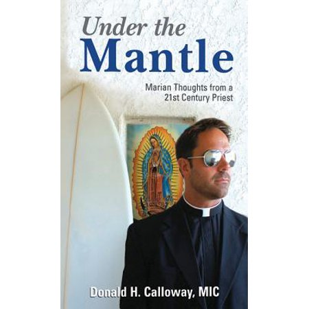Under the Mantle : Marians Thoughts from a 21st Century