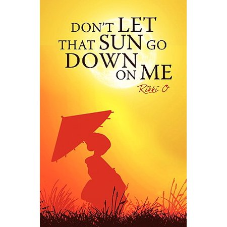 Don't Let That Sun Go Down on Me