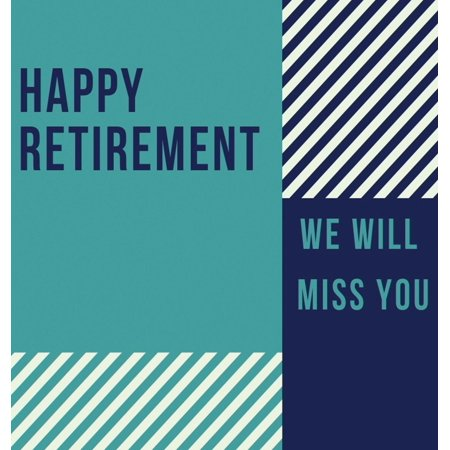 Happy Retirement Guest Book (Hardcover) : Guestbook for Retirement, Message Book, Memory Book, Keepsake ()