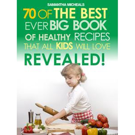 Kids Recipes:70 Of The Best Ever Big Book Of Recipes That All Kids Love....Revealed! - eBook - Best Halloween Punch Recipe For Kids'