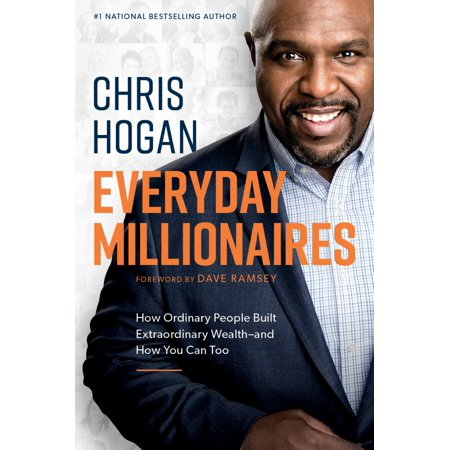 Everyday Millionaires : How Ordinary People Built Extraordinary Wealtha and How You Can