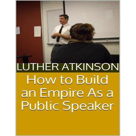 How to Build an Empire As a Public Speaker - eBook](Ni How)