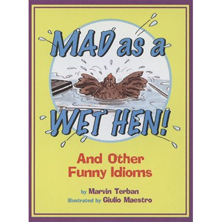 Mad as a Wet Hen! : And Other Funny Idioms](Halloween Idioms For Kids)
