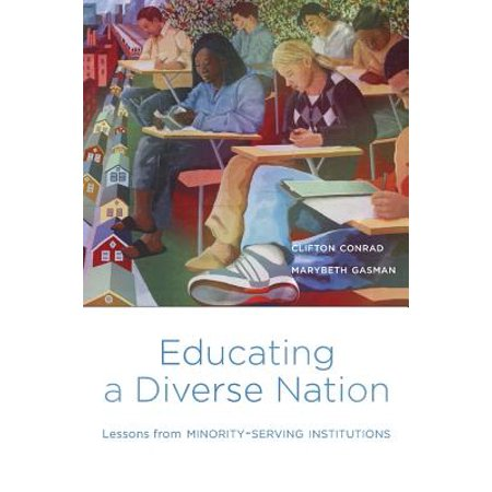 Harvard Lessons - Educating a Diverse Nation : Lessons from Minority-Serving Institutions