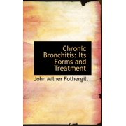 Chronic Bronchitis : Its Forms and Treatment