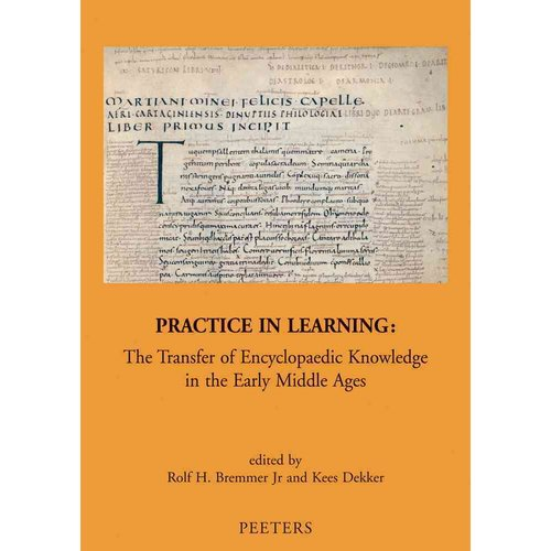 Practice in Learning : The Transfer of Encyclopaedic Knowledge in the Early Middle Ages