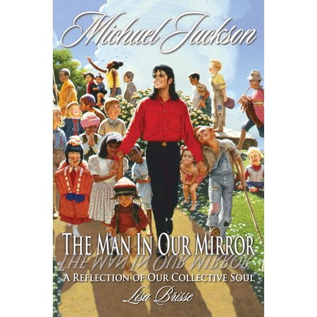 Michael Jackson: The Man in Our Mirror, A Reflection of Our Collective Soul -