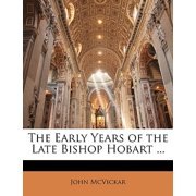 The Early Years of the Late Bishop Hobart ...