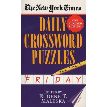 The New York Times Daily Crossword Puzzles: Friday, Volume 1 : Skill Level 5 ()