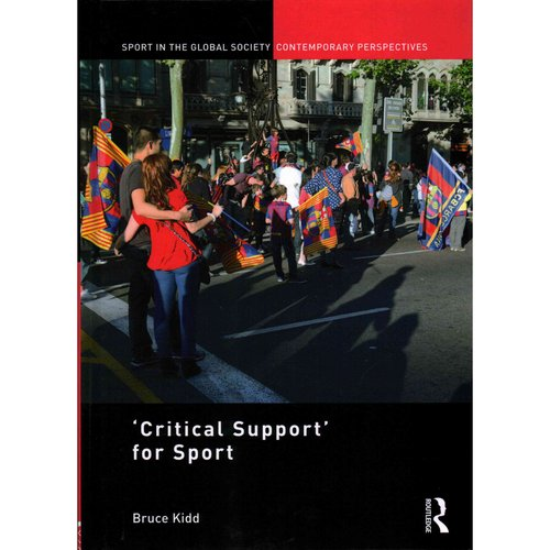 'Critical Support' for Sport: A Festschrift for Bruce Kidd