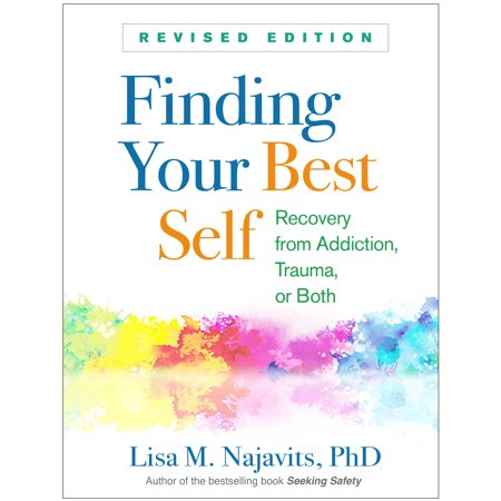 Finding Your Best Self, Revised Edition : Recovery from Addiction, Trauma, or (Best Candy From The 90s)