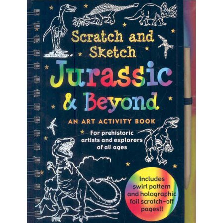 Jurassic and Beyond Scratch and - Scratch And Sketch Books