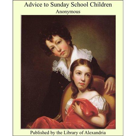 Advice to Sunday School Children - eBook](Kids Sunday School)
