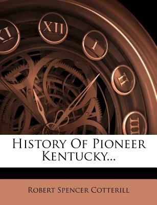 History of Pioneer Kentucky... by
